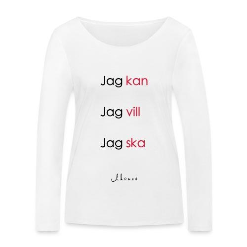 Jag kan jag vill jag ska - Women's Organic Longsleeve Shirt by Stanley & Stella