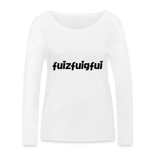 fuizfuigfui - Frauen Bio-Langarmshirt von Stanley & Stella