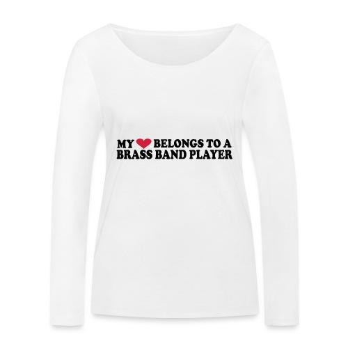 MY HEART BELONGS TO A BRASS BAND PLAYER - Økologisk langermet T-skjorte for kvinner fra Stanley & Stella