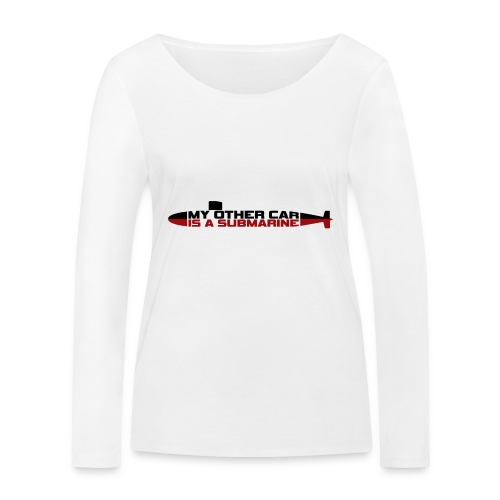 My other car is a Submarine! - Women's Organic Longsleeve Shirt by Stanley & Stella
