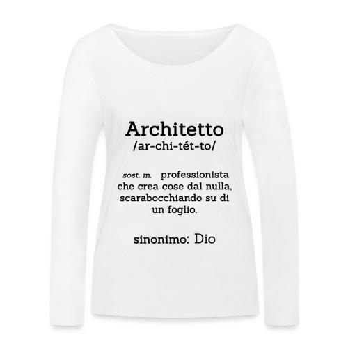 Architetto definizione - Sinonimo Dio - nero - Maglietta a manica lunga ecologica da donna di Stanley & Stella
