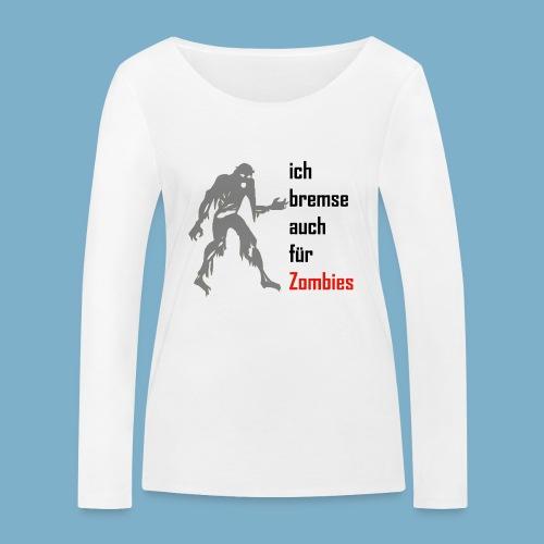 ich bremse auch für Zombies - Frauen Bio-Langarmshirt von Stanley & Stella
