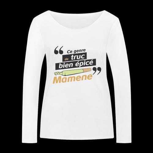 Ce genre de truc épicé, Mamene - T-shirt manches longues bio Stanley & Stella Femme