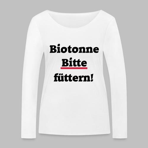 Biotonne - Bitte füttern! - Frauen Bio-Langarmshirt von Stanley & Stella