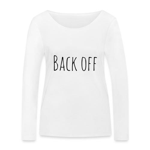 back off - Vrouwen bio shirt met lange mouwen van Stanley & Stella