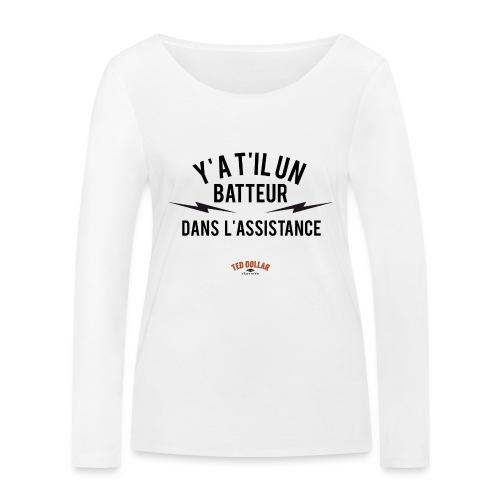 Y'a t'il un batteur dans l'assistance - T-shirt manches longues bio Stanley & Stella Femme
