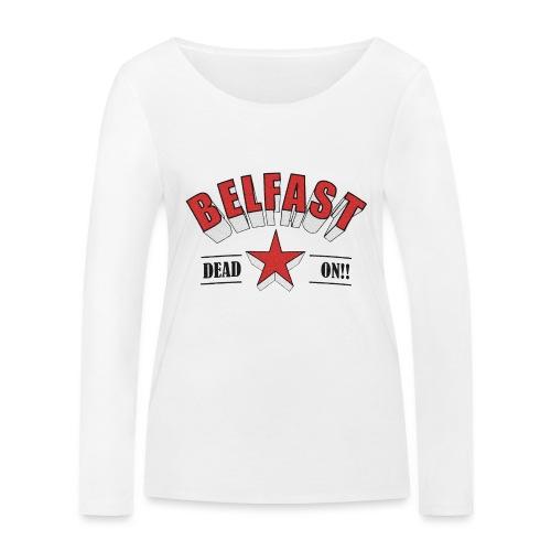 Belfast - Dead On!! - Women's Organic Longsleeve Shirt by Stanley & Stella