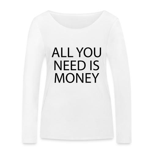 All you need is Money - Økologisk langermet T-skjorte for kvinner fra Stanley & Stella