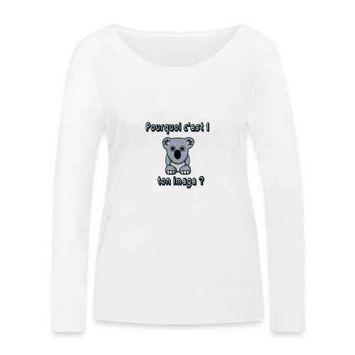 Pkoi c 1 koala ton img ? - T-shirt manches longues bio Stanley & Stella Femme