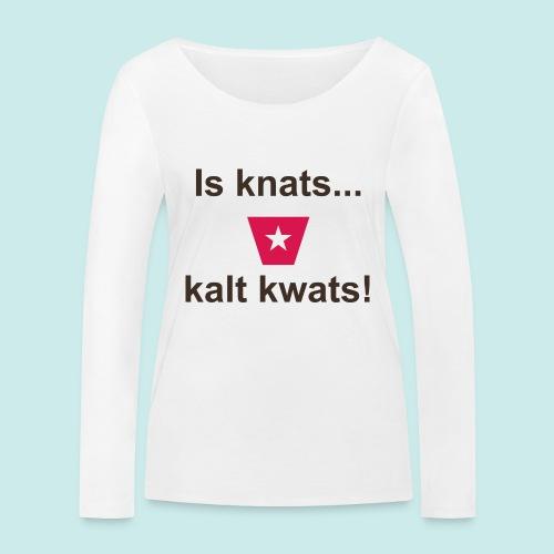 Is knats kalt kwats ms def b - Vrouwen bio shirt met lange mouwen van Stanley & Stella
