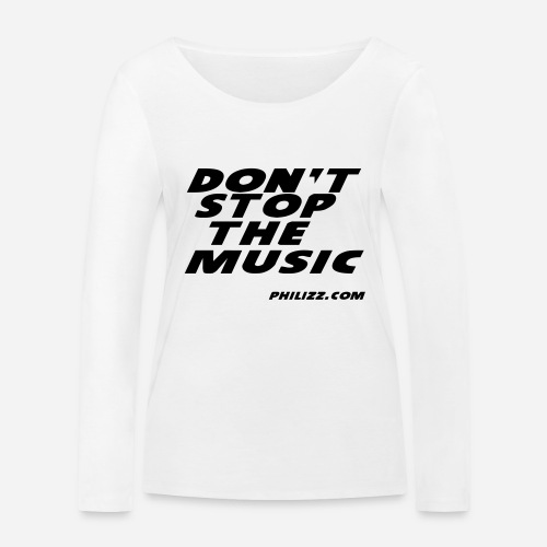 dontstopthemusic - Women's Organic Longsleeve Shirt by Stanley & Stella