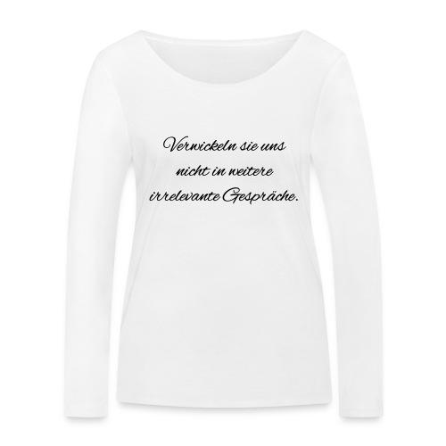 irrelevante Gespraeche - Frauen Bio-Langarmshirt von Stanley & Stella