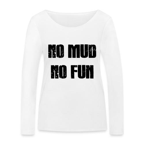 No Mud No Fun - Frauen Bio-Langarmshirt von Stanley & Stella