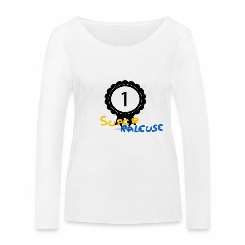 super râleuse - T-shirt manches longues bio Stanley & Stella Femme
