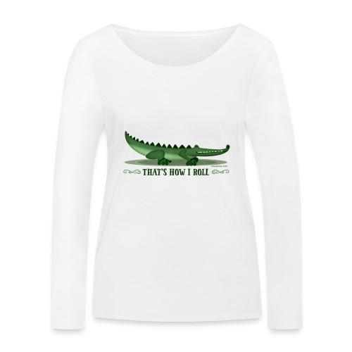 That s How I Roll - Women's Organic Longsleeve Shirt by Stanley & Stella