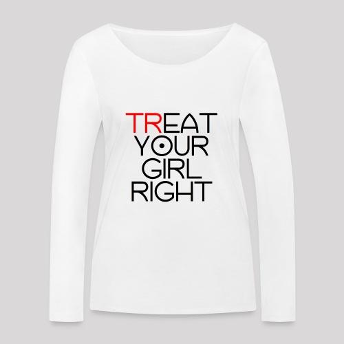 Treat Your Girl Right - Vrouwen bio shirt met lange mouwen van Stanley & Stella