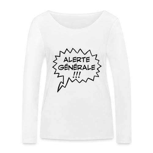 Alerte générale ! - T-shirt manches longues bio Stanley & Stella Femme