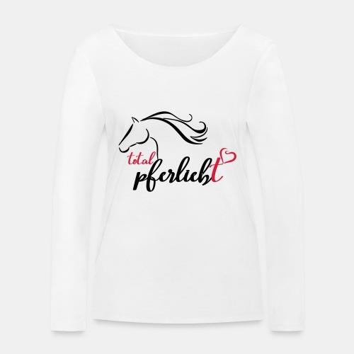 total pferliebt, Pferdeliebe - Frauen Bio-Langarmshirt von Stanley & Stella