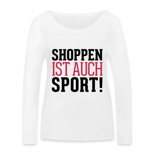 Shoppen ist auch Sport! - Frauen Bio-Langarmshirt von Stanley & Stella