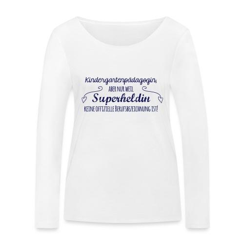 Stoffbeutel: Kindergartenpädagogin - Frauen Bio-Langarmshirt von Stanley & Stella