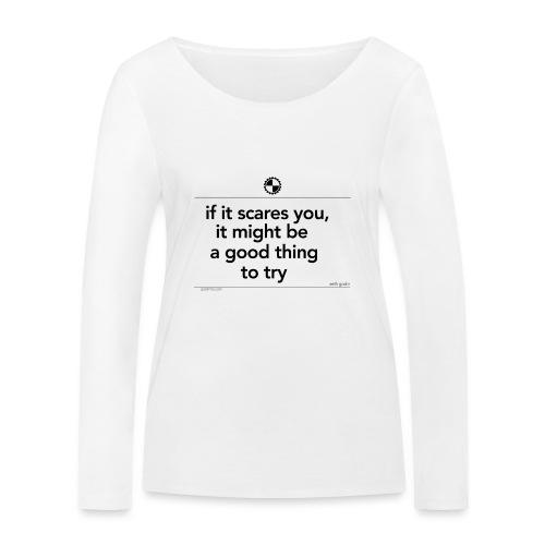 If it scares you Seth Godin black - Vrouwen bio shirt met lange mouwen van Stanley & Stella