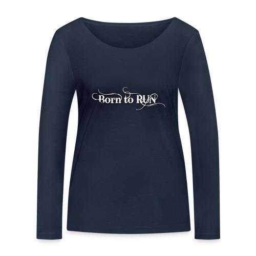 Born-to-RUN---Logo---White.png - Frauen Bio-Langarmshirt von Stanley & Stella