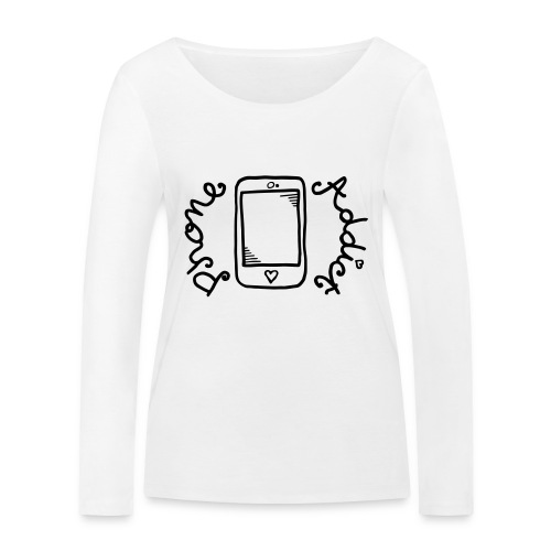 Phone addict ! - T-shirt manches longues bio Stanley & Stella Femme