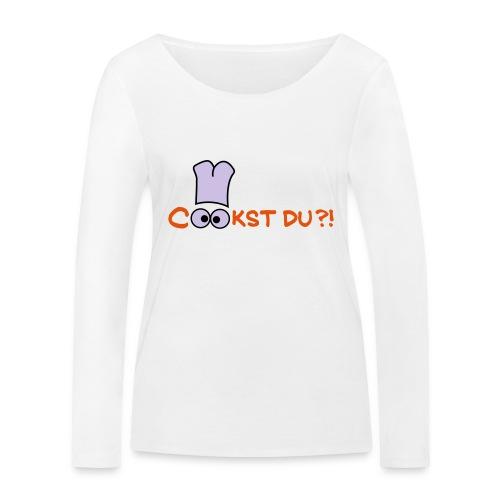 Cook st Du? - Frauen Bio-Langarmshirt von Stanley & Stella
