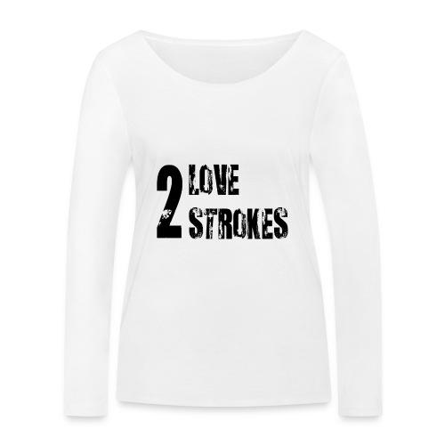 Love 2 Strokes - Maglietta a manica lunga ecologica da donna di Stanley & Stella
