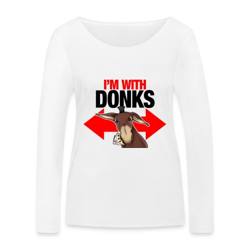 I am with donks - Maglietta a manica lunga ecologica da donna di Stanley & Stella