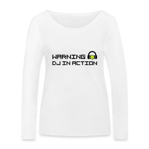 Warning DJ in Action - Vrouwen bio shirt met lange mouwen van Stanley & Stella
