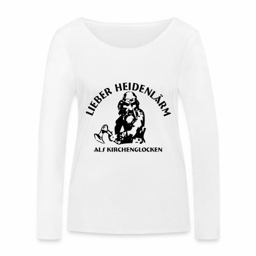 Heidenlärm - Frauen Bio-Langarmshirt von Stanley & Stella