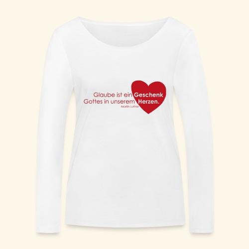 Glaube ist ein Geschenk im Herzen - Frauen Bio-Langarmshirt von Stanley & Stella