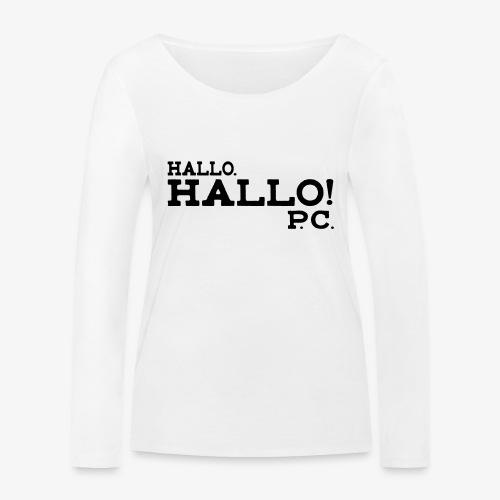 Hallo! P.C. - Frauen Bio-Langarmshirt von Stanley & Stella
