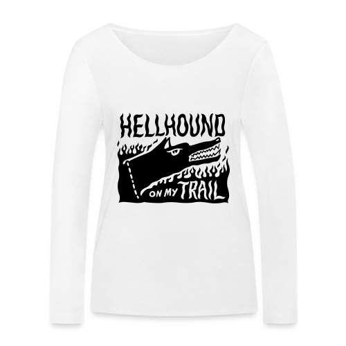 Hellhound on my trail - Women's Organic Longsleeve Shirt by Stanley & Stella