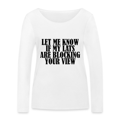 Lats Blocking View, Gym, Training, Fitness, Pain - Frauen Bio-Langarmshirt von Stanley & Stella