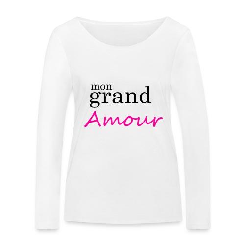 Mon grand amour - T-shirt manches longues bio Stanley & Stella Femme