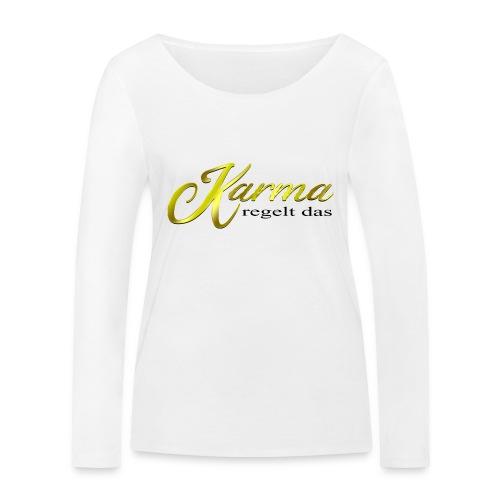 Karma regelt das Gold - Frauen Bio-Langarmshirt von Stanley & Stella
