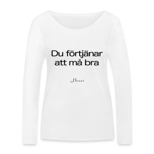 Du förtjänar att må bra - Women's Organic Longsleeve Shirt by Stanley & Stella