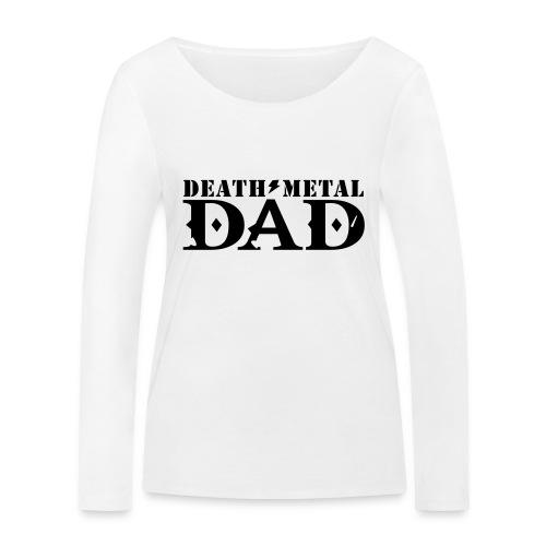 death metal dad - Vrouwen bio shirt met lange mouwen van Stanley & Stella