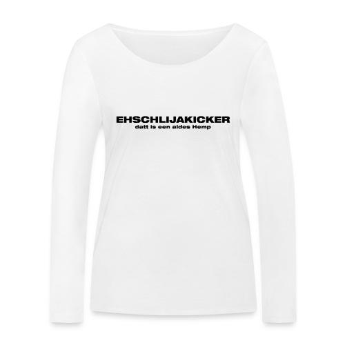 Ehschlijakicker, datt is een aldes Hemp - Frauen Bio-Langarmshirt von Stanley & Stella