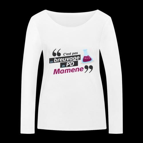 Ce genre de breuvage de PD, Mamene ! - T-shirt manches longues bio Stanley & Stella Femme