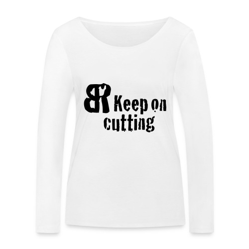 keep on cutting 1 - Frauen Bio-Langarmshirt von Stanley & Stella