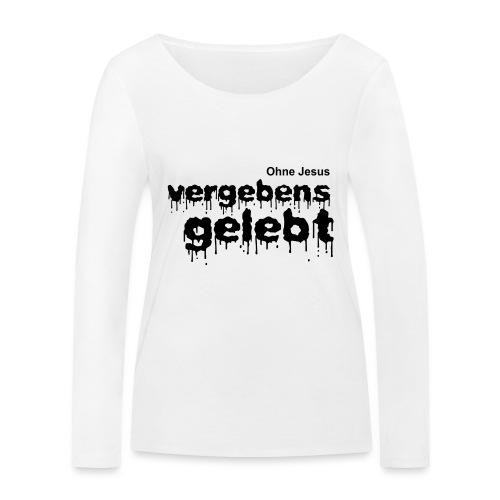 Vergebens gelebt (JESUS shirts) - Frauen Bio-Langarmshirt von Stanley & Stella