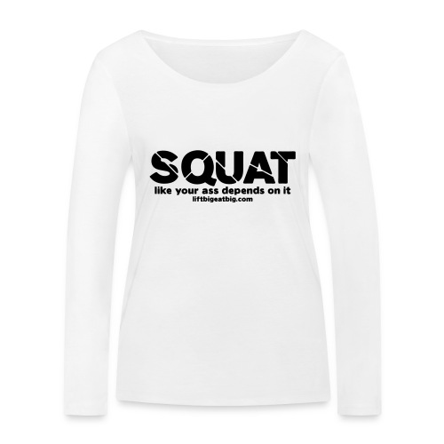 squat - Women's Organic Longsleeve Shirt by Stanley & Stella