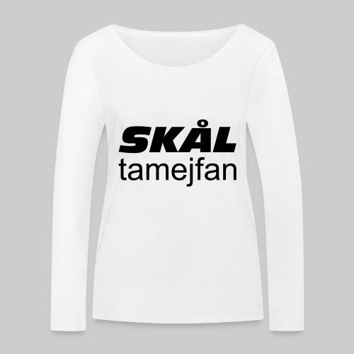 Skål Ta Mej Fan - Ekologisk långärmad T-shirt dam från Stanley & Stella