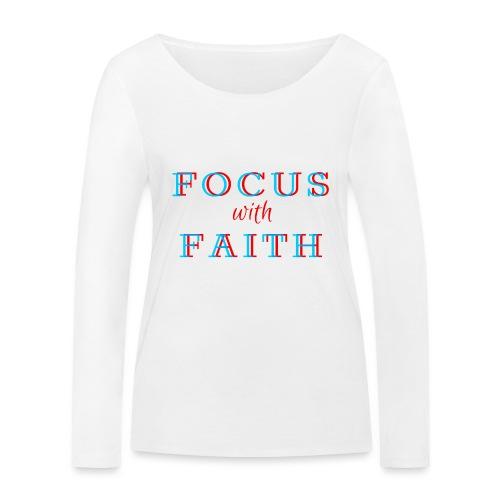Focus with Faith - Women's Organic Longsleeve Shirt by Stanley & Stella