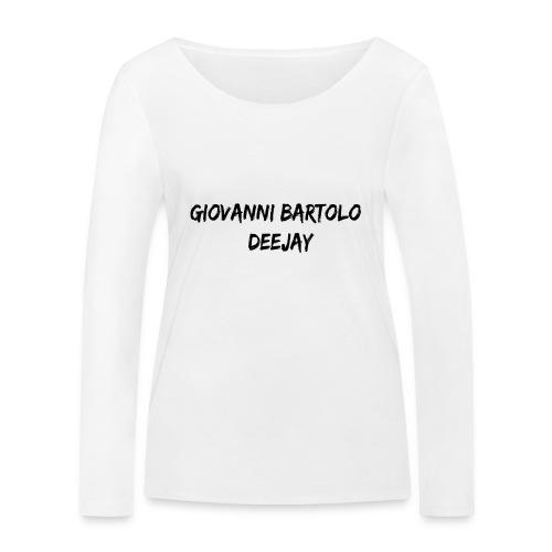 Giovanni Bartolo DJ - Maglietta a manica lunga ecologica da donna di Stanley & Stella