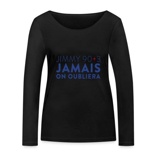 Jimmy 90+3 : Jamais on oubliera - T-shirt manches longues bio Stanley & Stella Femme