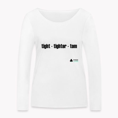 tight - tighter - tom - Frauen Bio-Langarmshirt von Stanley & Stella